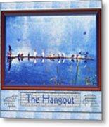 The Hangout Metal Print
