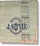 The Honest Lawyer Metal Print