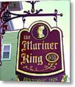 The Mariner King Inn Sign Metal Print