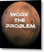 The Martian Work The Problem Metal Print
