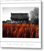The Pick-up Truck Poster Metal Print