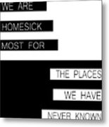 The Places We Have Never Known Metal Print