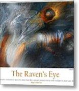 The Raven's Eye Metal Print