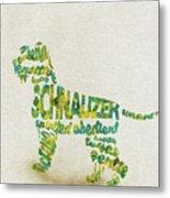 The Schnauzer Dog Watercolor Painting / Typographic Art Metal Print