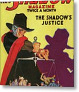 The Shadow The Shadows Justice Metal Print