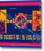 The Soul Of Humanity Will Be Gone After The Dark Metal Print
