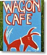 The Wagon Cafe. Metal Print