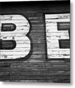 The Word Be Painted On The Side Of Old Building Metal Print