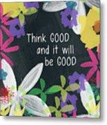 Think Good- Art By Linda Woods Metal Print