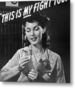 This Is My Fight Too - Ww2 Metal Print