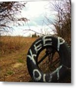 Tired Sign Says Keep Out Metal Print