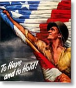 To Have And To Hold - War Bonds Metal Print