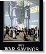 To Prevent This - Buy War Savings Certificates Metal Print