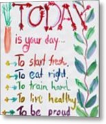 Today Is Your Day Metal Print