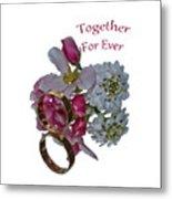 Together For Ever Metal Print