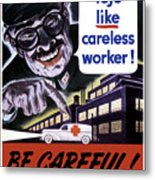 Tojo Like Careless Workers - Ww2 Metal Print