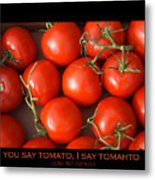 Tomato Tomahto Fine Art Food Photo Poster Metal Print