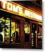 Tom's Restaurant Metal Print