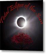 Total Eclipse Of The Sun In Art Metal Print