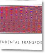 Transcendental Transformation Metal Print