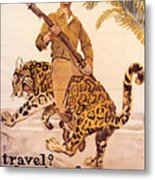 Travel? Adventure? Metal Print