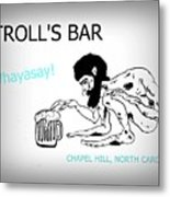Troll's Bar Chapel Hill Nc Metal Print