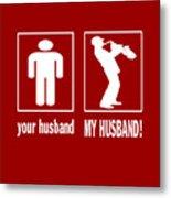 Trumpet Player - My Husband Metal Print