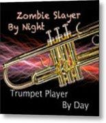 Trumpet Zombie Slayer 002 Metal Print