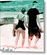 V7-walk With Me Metal Print