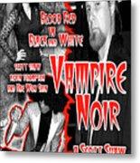 Vampire Noir Metal Print