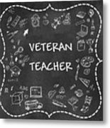 Veteran Teacher Metal Print