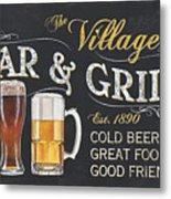 Village Bar And Grill Metal Print