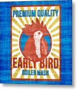 Vintage Early Bird Boiler Mash Feed Bag Metal Print