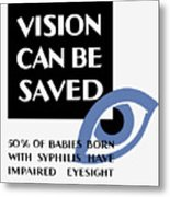 Vision Can Be Saved - Wpa Metal Print