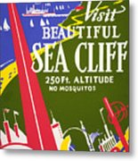 Visit Beautiful Sea Cliff Metal Print