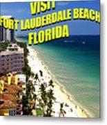 Visit Fort Lauderdal Poster A Metal Print