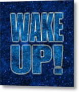 Wake Up Space Background Metal Print