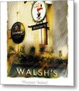Walsh's Metal Print by Bob Salo