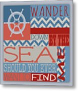 Wander Down By The Sea Metal Print