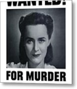 Housewife Wanted For Murder - Ww2 Metal Print