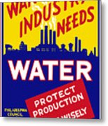 War Industry Needs Water - Wpa Metal Print