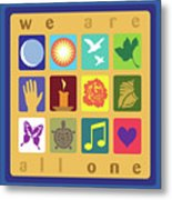 We Are All One Metal Print