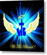 We The Blessed Metal Print