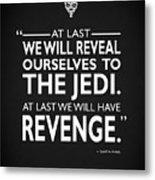 We Will Have Revenge Metal Print