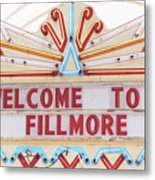 Welcome To Fillmore- Photography By Linda Woods Metal Print