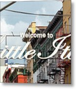 Welcome To Little Italy Sign In Lower Manhattan. Metal Print