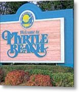 Welcome To Myrtle Beach Metal Print