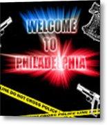 Welcome To Philadelphia Metal Print