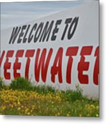 Welcome To Sweetwater  Metal Print