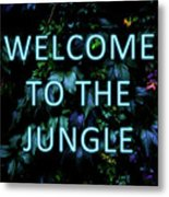 Welcome To The Jungle - Neon Typography Metal Print